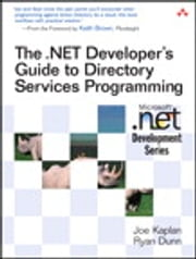 The .NET Developer's Guide to Directory Services Programming ebook by Joe Kaplan,Ryan Dunn