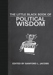 The Little Black Book of Political Wisdom ebook by Sanford L. Jacobs