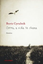 Corra, a vida te chama ebook by Boris Cyrulnik