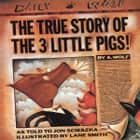 True Story Of The 3 Little Pigs, The ljudbok by Jon Scieszka, Paul Giamatti