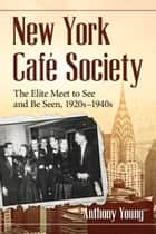 New York Café Society ebook by Anthony Young