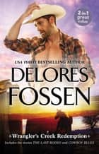 Wrangler's Creek Redemption/The Last Rodeo/Cowboy Blues ebook by Delores Fossen