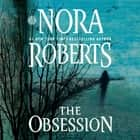 Obsession, The luisterboek by Nora Roberts, Shannon McManus