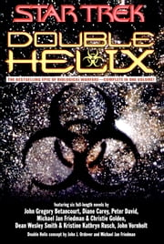 Double Helix Omnibus ebook by Peter David,Esther Friesner,Diane Carey,Dean Wesley Smith,Kristine Kathryn Rusch,Christie Golden,Michael Jan Friedman,John Gregory Betancourt