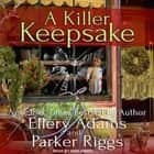 A Killer Keepsake audiobook by Ellery Adams, Parker Riggs