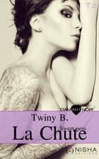La Chute Sweetness - tome 2 eBook by Twiny B.
