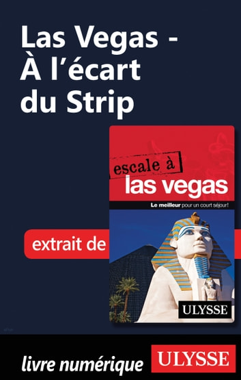 Las Vegas - À l'écart du Strip ebook by Alain Legault