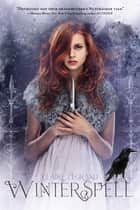 Winterspell ebook by Claire Legrand