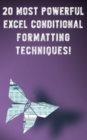20 Most Powerful Conditional Formatting Techniques ebook by Andrei Besedin