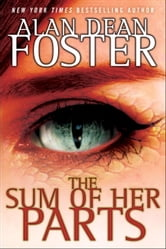 The Sum of Her Parts ebook by Alan Dean Foster