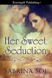 Her Sweet Seduction ebook by Sabrina Sol