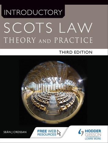 Introductory Scots Law Third Edition - Theory and Practice ebook by Sean Crossan
