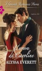 L'errore di Caroline eBook by Alyssa Everett