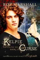 Kelpie Curse ebook by Roz Marshall