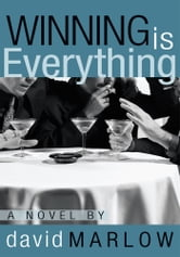 Winning is Everything ebook by David Marlow
