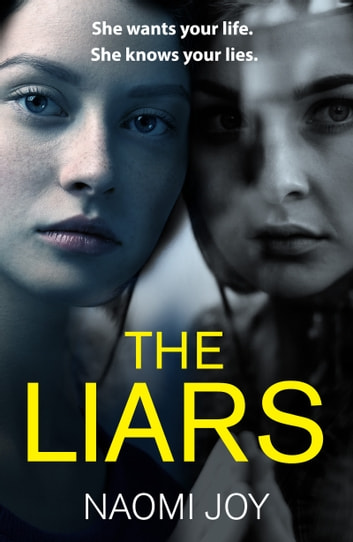 The Liars - An addictive and gripping new psychological thriller for 2019 ebook by Naomi Joy
