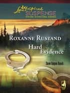 Hard Evidence (Mills & Boon Love Inspired) (Snow Canyon Ranch, Book 1) ebook by Roxanne Rustand