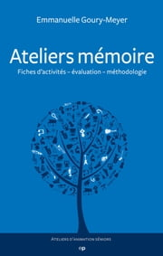 Ateliers mémoire ebook by Emmanuelle Goury-Meyer