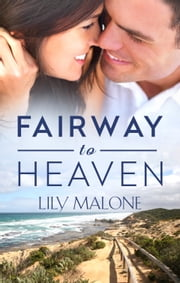 Fairway To Heaven ebook by Lily Malone