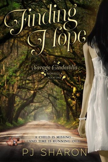 Finding Hope - Savage Cinderella Novella Series, #1 ebook by PJ Sharon