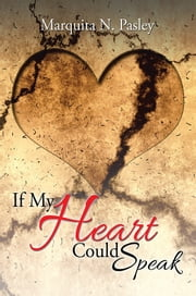 If My Heart Coud Speak ebook by Marquita N. Pasley
