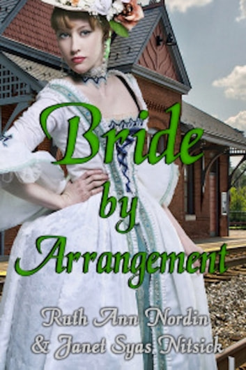 Bride by Arrangement ebook by Ruth Ann Nordin,Janet Syas Nitsick