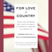 For Love of Country - What Our Veterans Can Teach Us About Citizenship, Heroism, and Sacrifice audiobook by Howard Schultz, Rajiv Chandrasekaran