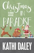 Christmas in Paradise ebook by Kathi Daley
