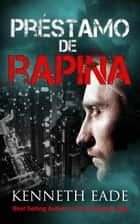 Préstamo de rapiña ebook by Kenneth Eade