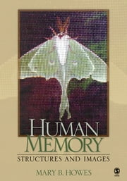 Human Memory - Structures and Images ebook by Mary B. Howes