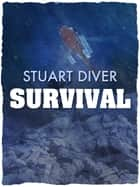 Survival: The inspirational story of the Thredbo disaster's sole survivor ebook by Stuart Diver, Simon Bouda, Simon Bouda