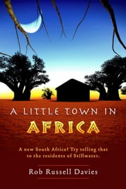 A Little Town in Africa ebook by Rob Russell Davies