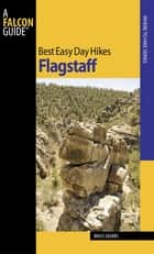 Best Easy Day Hikes Flagstaff ebook by Bruce Grubbs