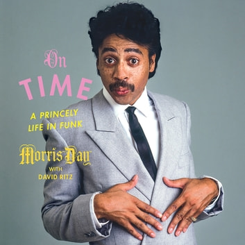 On Time - A Princely Life in Funk audiobook by Morris Day