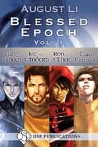 Blessed Epoch Vol. 1 ebook by August Li