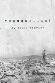 Trenchblight - Innocence and Absolution ebook by James McBride