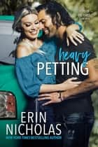 Heavy Petting ebook by Erin Nicholas