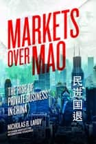 Markets Over Mao ebook by Nicholas R Lardy