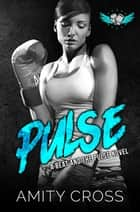 Pulse (#2 The Beat and The Pulse) ebook by Amity Cross
