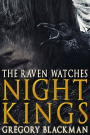 The Raven Watches (#2, Night Kings) ebook by Gregory Blackman