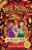 The Secret Ruby ebook by Imogen White