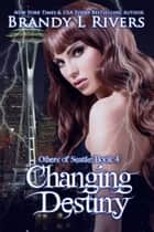 Changing Destiny ebook by Brandy L Rivers
