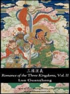 Romance of the Three Kingdoms, vol II - Illustrated English-Simplified Chinese edition ebook by Luo Guanzhong