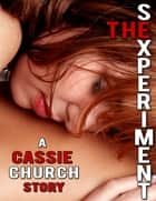 The Sexperiment ebook by Cassie Church