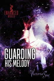 Guarding His Melody ebook by Victoria Sue