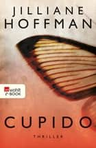 Cupido ebook by Jilliane Hoffman, Sophie Zeitz