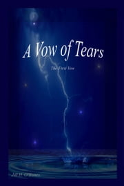 A Vow of Tears: The First Vow ebook by Jill H. O'Bones
