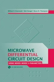 Microwave Differential Circuit Design Using Mixed Mode S-Parameters ebook by Eisenstadt, William