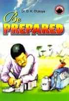Be Prepared ebook by Dr. D. K. Olukoya