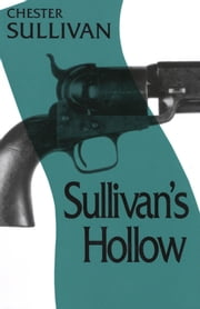 Sullivan's Hollow ebook by Chester Sullivan